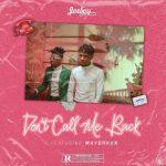 Lyrics: Joeboy - Don't Call Me Back ft. Mayorkun