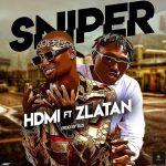 MP3: HDMI Ft. Zlatan - Sniper