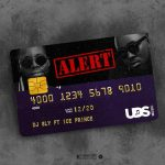 MP3: DJ Sly - Alert ft. Ice Prince