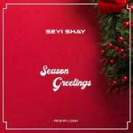 MP3: Seyi Shay - Season Greetings