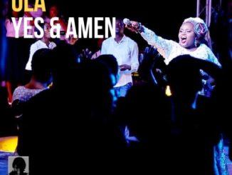 MP3 + VIDEO: OLA - Yes & Amen
