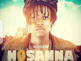 MP3: Blemless - Hosanna (Street Gospel) [Prod. Qriz Danyless]