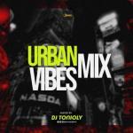 MIXTAPE: Dj Tonioly - Urban Vibes Mix