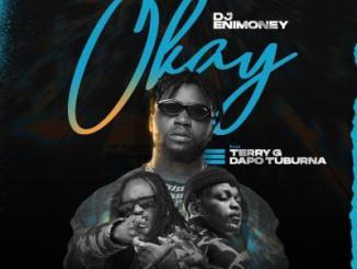 MP3: DJ Enimoney ft. Terry G X Dapo Tuburna - Okay
