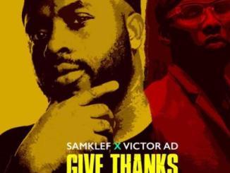 MP3: Samklef ft. Victor AD - Give Thanks