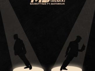 Lyrics: Bad Boy Timz - MJ (Remix) ft. Mayorkun