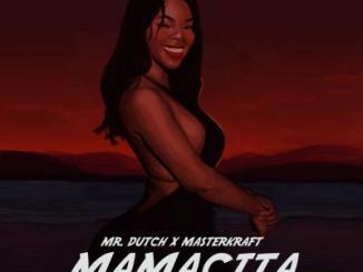 Mr Dutch ft. Masterkraft - Mamacita