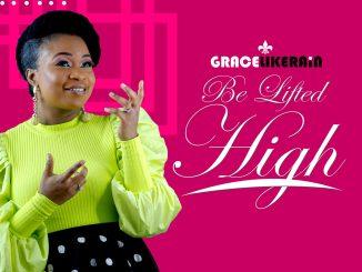 Gracelikerain - Be Lifted High