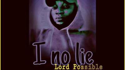 Lord Pozzible - I No Lie