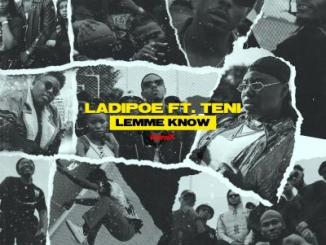 LadiPoe ft. Teni - Lemme Know (Remix)