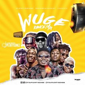 DJ PlentySongz - Wuge Dance Mix #Street
