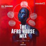 MIXTAPE: DJ Sound - The Afro House (Mix)