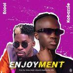 Kobazzie ft. DJ Ecool - Enjoyment