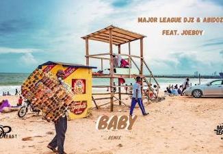 Major League & Abidoza ft. Joeboy - Baby (Amapiano Remix)