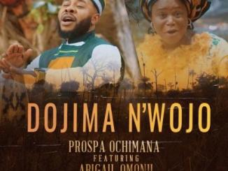 Prospa Ochimana ft. Abigail Omonu - Dojima n'wojo