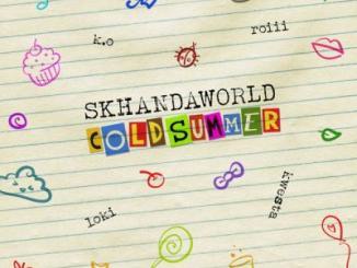 Skhandaworld ft. K.O, Roiii, Kwesta, Loki - Cold Summer
