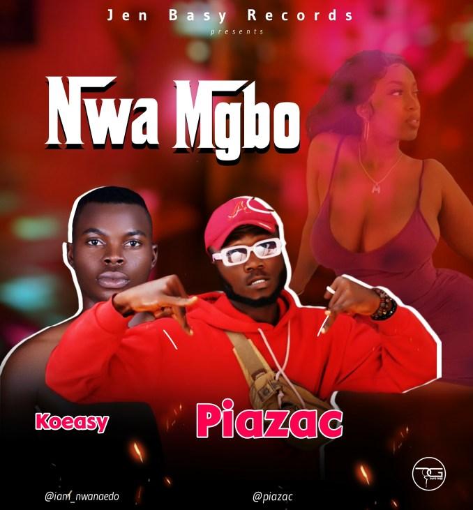 Piazac ft Koeasy - Nwa Mgbo