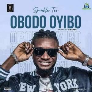 Sparkle Tee — Obodo Oyibo MP3 DOWNLOAD - 9jablazejams