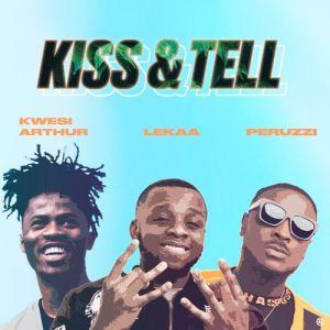 Lekaa – Kiss & Tell Ft. Peruzzi, Kwesi Arthur