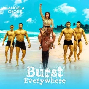 DOWNLOAD ALBUM: Angela Okorie – Burst Everywhere
