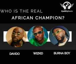 🎵 : Burna Boy, Wizkid or Davido – Who's the real African Giant? (+ people's view)