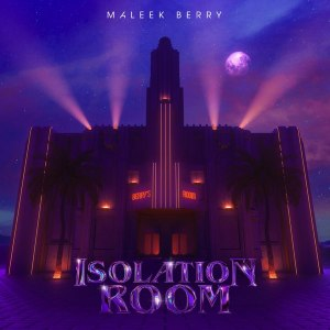 """Maleek Berry – Isolation Room"""" Full EP Is Out, DOWNLOAD NOW!"""