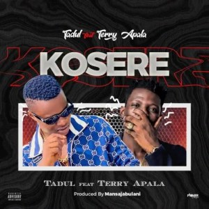 DOWNLOAD MP3: Tadul Ft. Terry Apala – Kosere