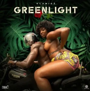 DOWNLOAD MP3: Olamide – Greenlight
