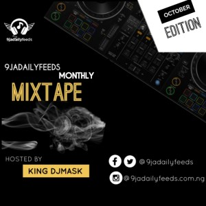 King Djmask — 9jadailyfeeds Monthly Mix (October Edition)
