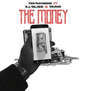 DOWNLOAD MP3: TEK RAYMOND Ft Illbliss & Muno – The Money