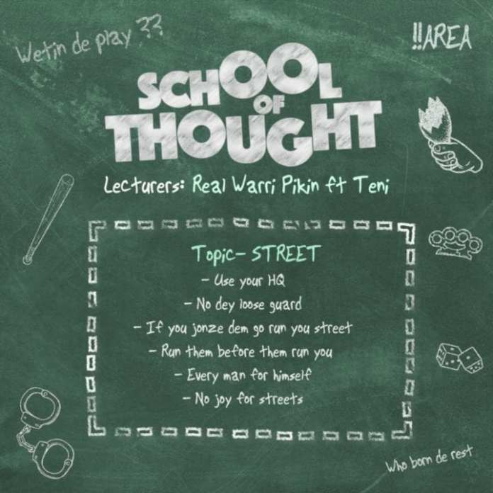 Real Warri Pikin – School of Thought ft. Teni