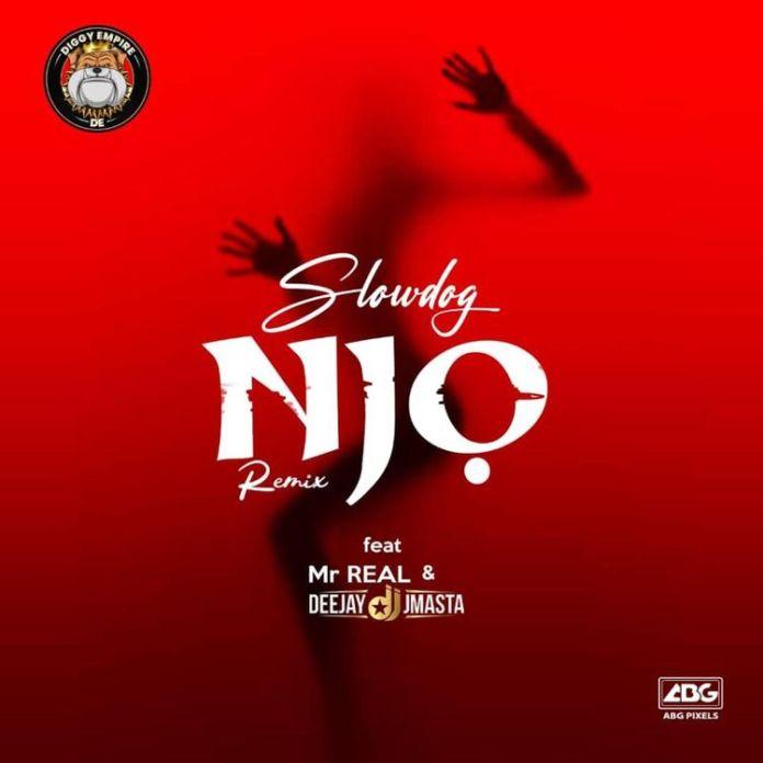Slowdog – Njo (Remix) ft. Mr Real & Deejay J Masta