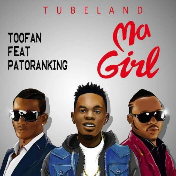 Download Download Music Mp3:- Toofan Ft Patoranking - Ma Girl ...