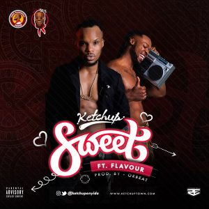 Download Music Mp3:- Ketchup Ft Flavour – Sweet