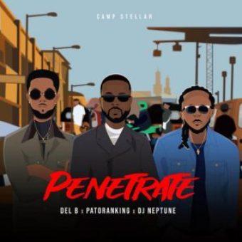 Download Music Mp3:- Del B Ft Patoranking, And DJ Neptune – Penetrate 2