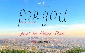 Download Freebeat:- For You (Prod By Major Dan)