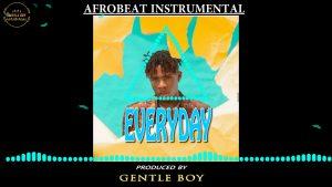 Download Freebeat:- Everyday – Joeboy, And Kizz Daniel Type (Prod By Gentleboy)