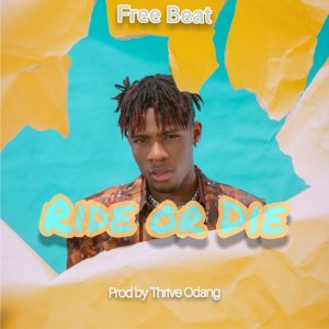 Download Freebeat:- Ride Or Die (Prod By Thrive Odang)