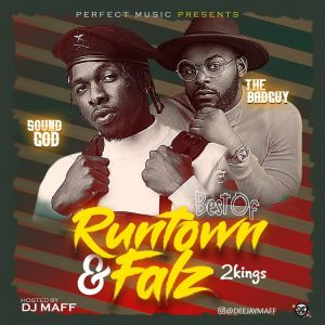 Download Mixtape:- DJ Maff – Best Of Runtown And Falz Mixtape MP3