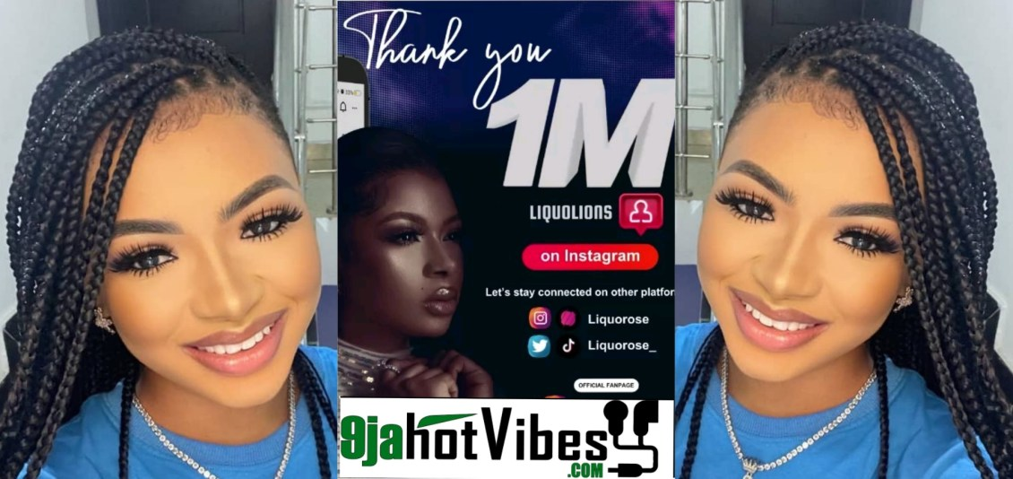 #BBNaija: Numbers Don't Lie, Liquorose Becomes First #BBNaija2021 shine your eyes Housemate To Hit 1 Million Followers in 4 days (Photos)