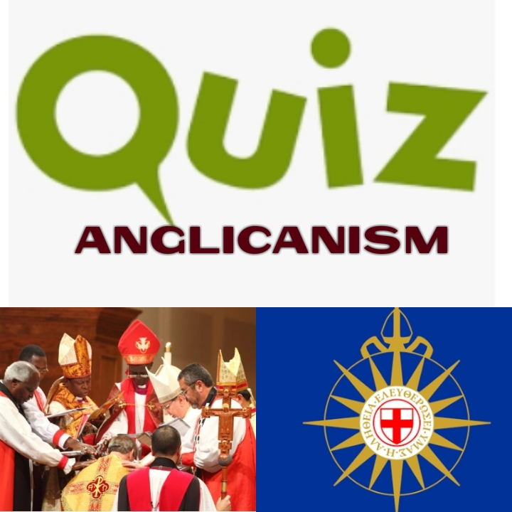 QUIZ ON ANGLICANISM - Questions and Answers