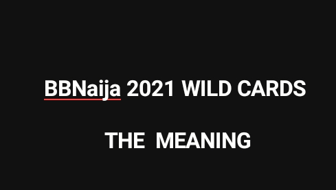 WILD CARDS OR WILDCARDS in BBN 2021 - the Meaning
