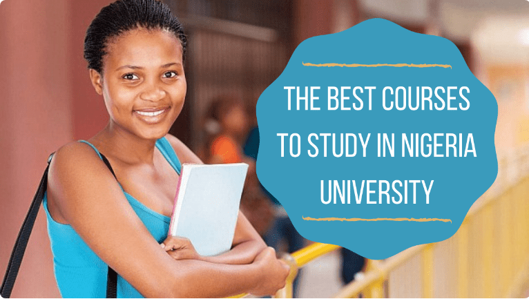 10 Best Courses to Study in Nigeria in 2021 with a higher chance of employment