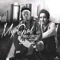 MUSIC: MILORD - MY GIRL ft. X LIBERTY (prod by Kelv J )