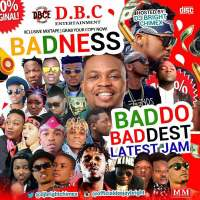 MIXTAPE: BADNESS BADDO BADDEST (hosted by ) DJ BRIGHT CHIMEX