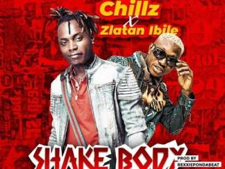 [music] Chillz - Shake body ft Zlatan