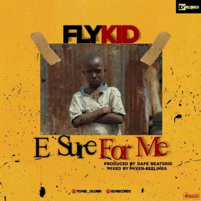 Download mp3: Flykid - E sure for me