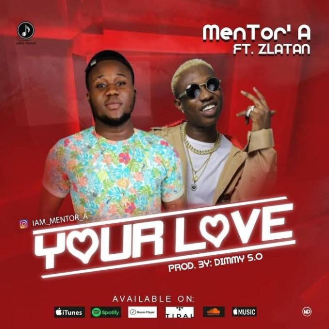 Download mp3: Mentor'A - Your love ft. Zlatan