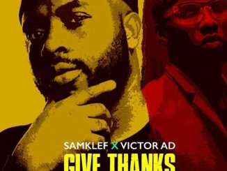 Download Mp3: Samklef - Give Thanks Ft. Victor Ad