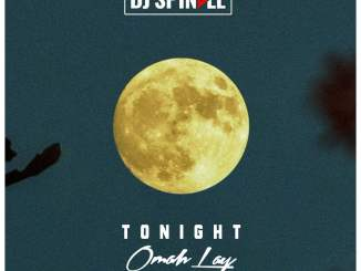 Download Mp3: Dj Spinall - Tonight Ft. Omah Lay